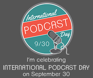 Badge that says I'm Celebrating International Podcast Day