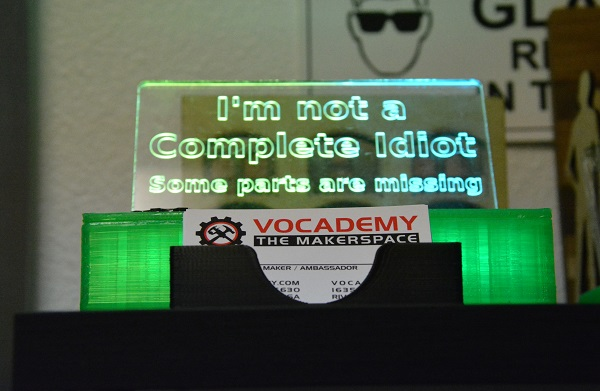 """I'm not a complete idiot"" LED sign"